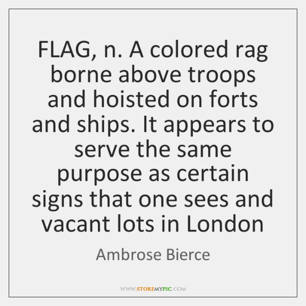 FLAG, n. A colored rag borne above troops and hoisted on forts ...