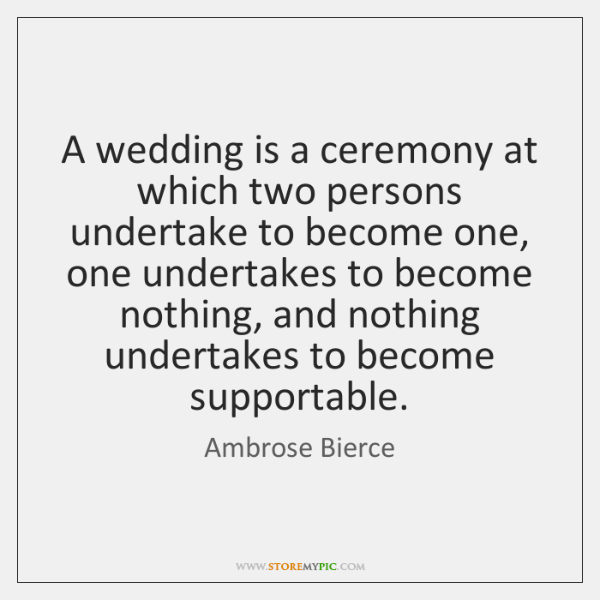 A wedding is a ceremony at which two persons undertake to become ...