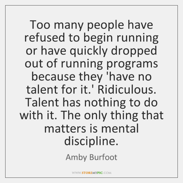 Too many people have refused to begin running or have quickly dropped ...