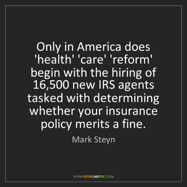 Mark Steyn: Only in America does 'health' 'care' 'reform' begin with...