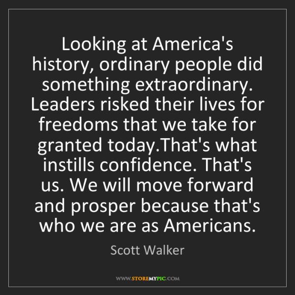 Scott Walker: Looking at America's history, ordinary people did something...