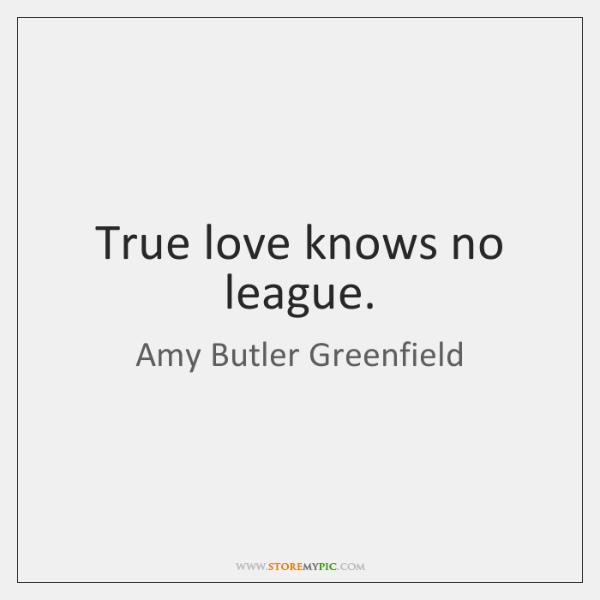 True love knows no league.