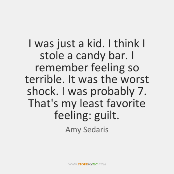 I was just a kid. I think I stole a candy bar. ...