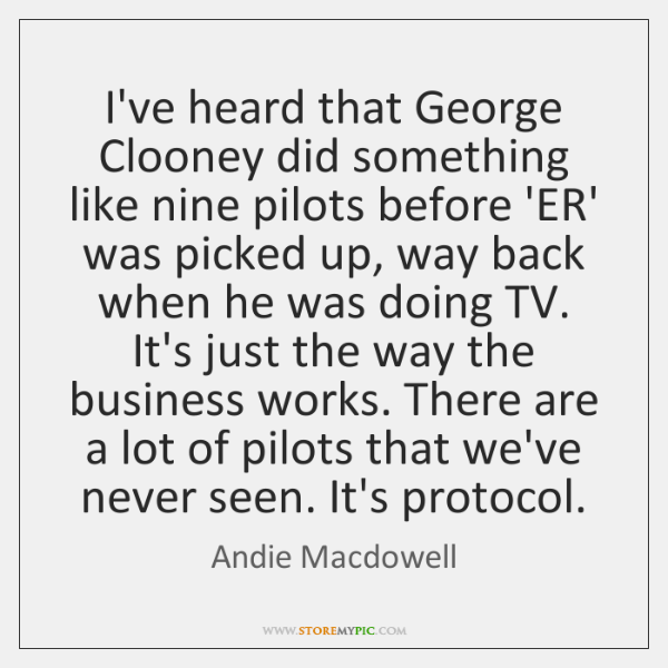 I've heard that George Clooney did something like nine pilots before 'ER' ...