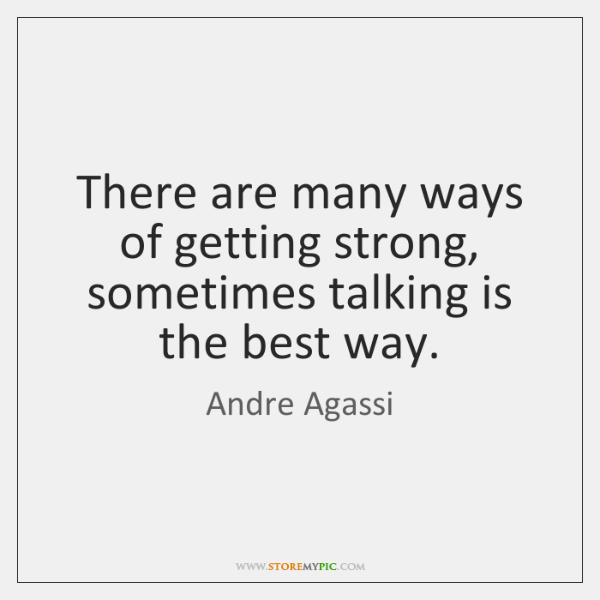 There are many ways of getting strong, sometimes talking is the best ...