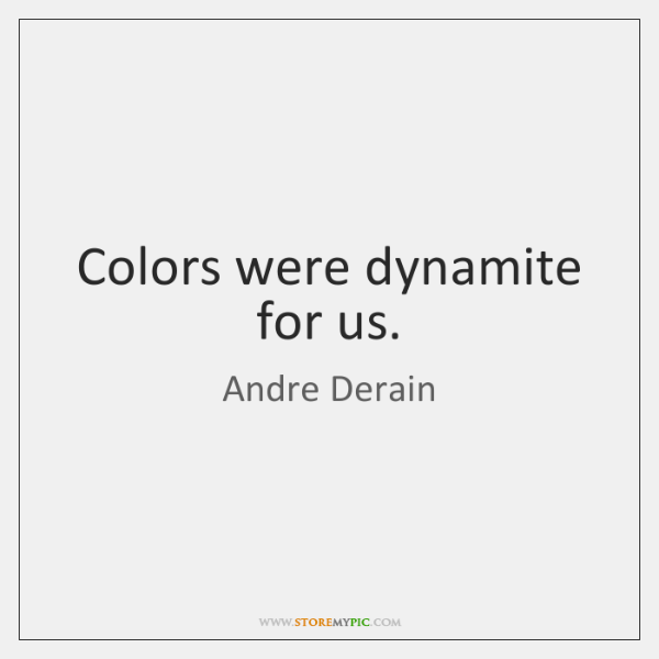 Colors were dynamite for us.
