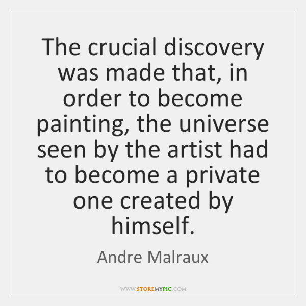 The crucial discovery was made that, in order to become painting, the ...