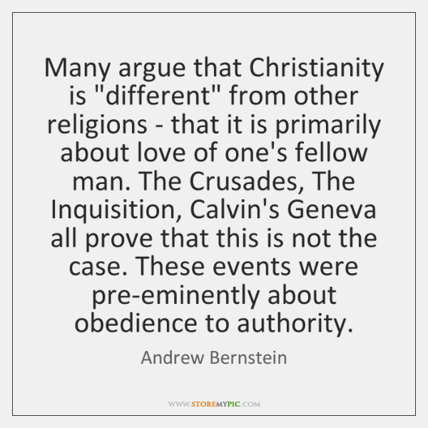 """Many argue that Christianity is """"different"""" from other religions - that it ..."""