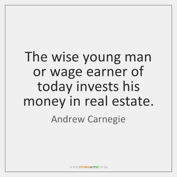 The wise young man or wage earner of today invests his money ...