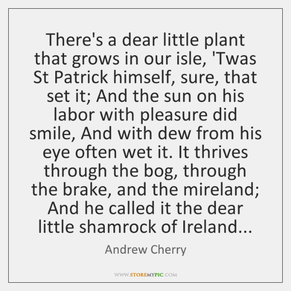 There's a dear little plant that grows in our isle, 'Twas St ...