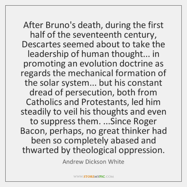 After Bruno's death, during the first half of the seventeenth century, Descartes ...