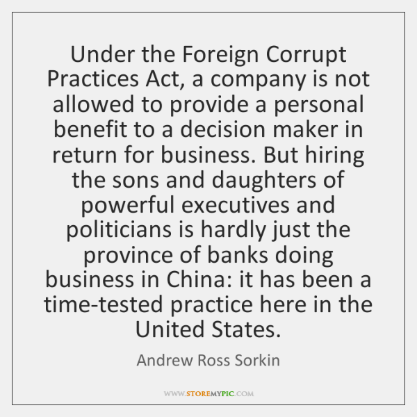 Under the Foreign Corrupt Practices Act, a company is not allowed to ...