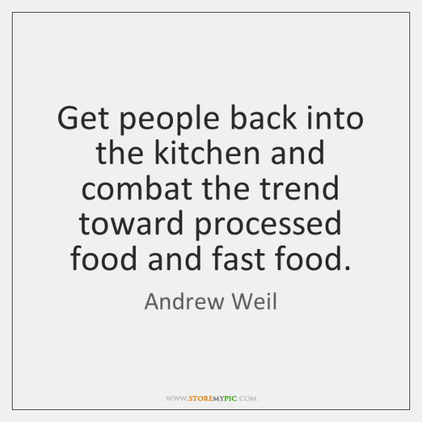 Get people back into the kitchen and combat the trend toward processed ...