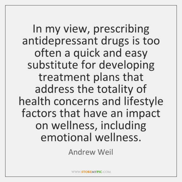 In my view, prescribing antidepressant drugs is too often a quick and ...