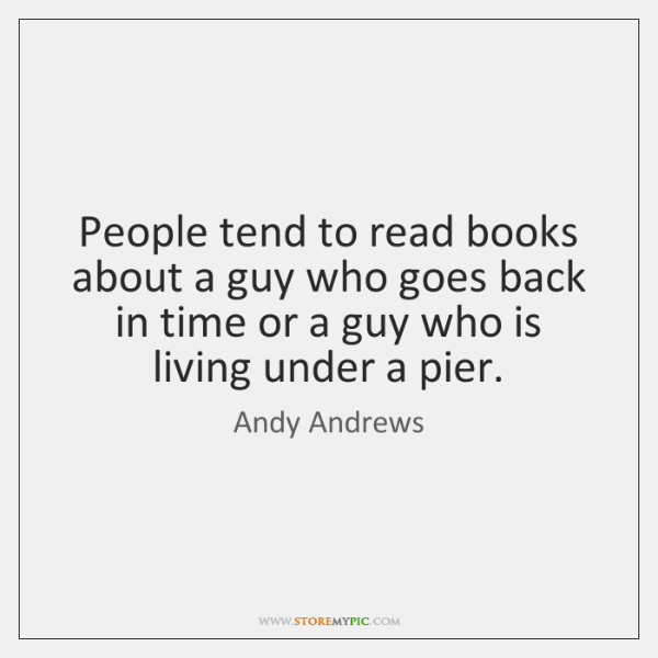 People tend to read books about a guy who goes back in ...