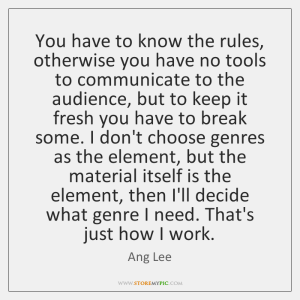 You have to know the rules, otherwise you have no tools to ...