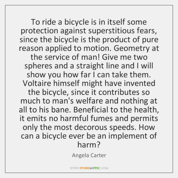 To ride a bicycle is in itself some protection against superstitious fears, ...