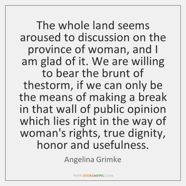 The whole land seems aroused to discussion on the province of woman, ...