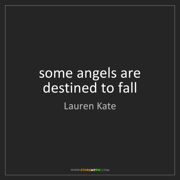 Lauren Kate: some angels are destined to fall