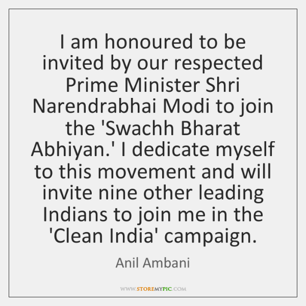 I am honoured to be invited by our respected Prime Minister Shri ...
