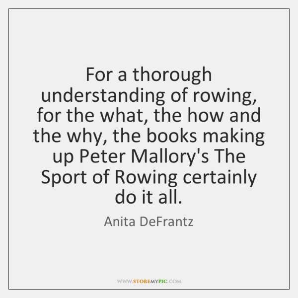 For a thorough understanding of rowing, for the what, the how and ...