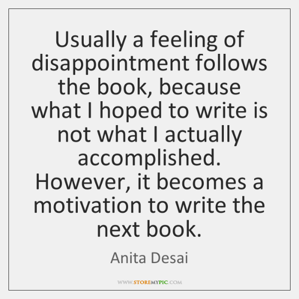 Usually a feeling of disappointment follows the book, because what I hoped ...