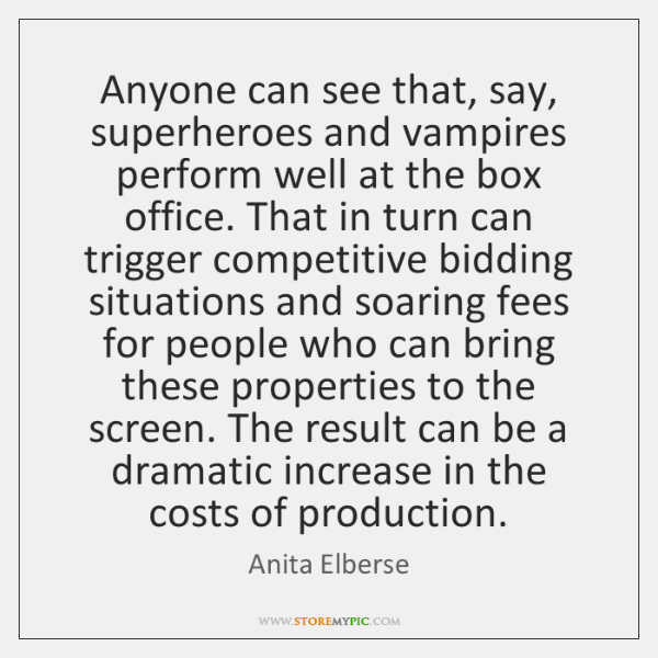 Anyone can see that, say, superheroes and vampires perform well at the ...
