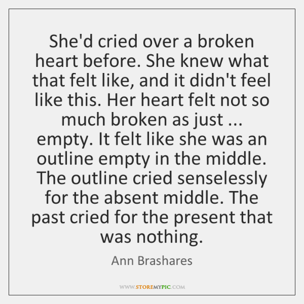 She'd cried over a broken heart before. She knew what that felt ...