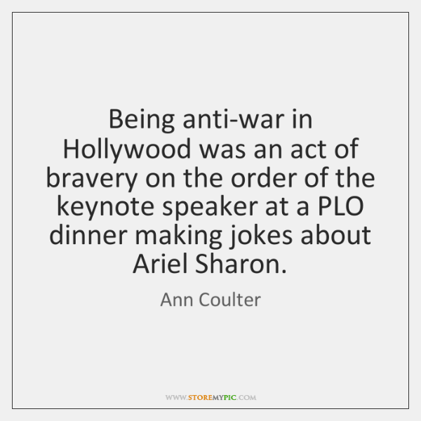 Being anti-war in Hollywood was an act of bravery on the order ...