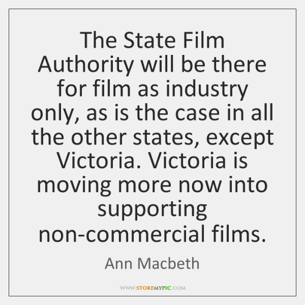 The State Film Authority will be there for film as industry only, ...