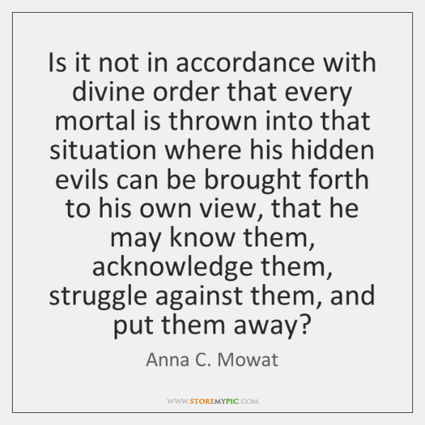 Is it not in accordance with divine order that every mortal is ...