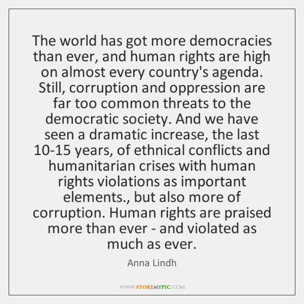 The world has got more democracies than ever, and human rights are ...