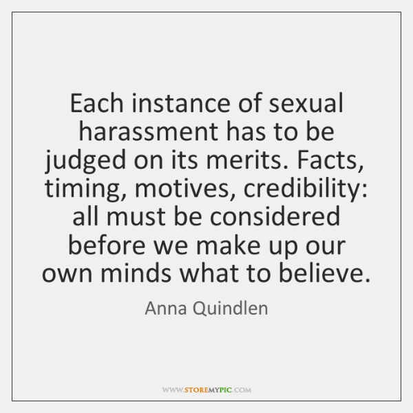 Each instance of sexual harassment has to be judged on its merits. ...
