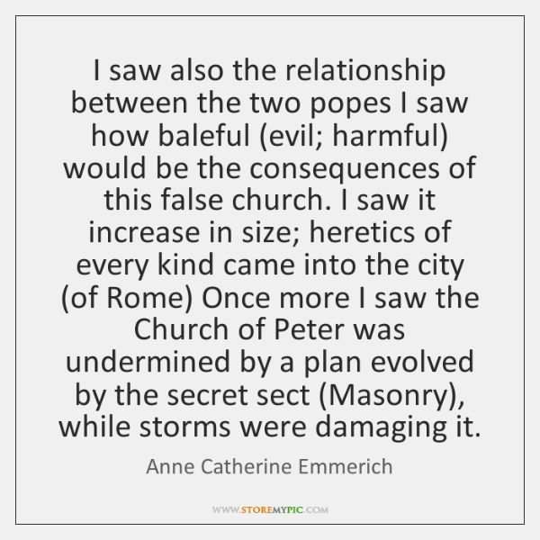 I saw also the relationship between the two popes I saw how ...