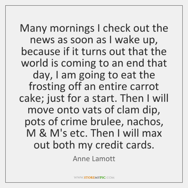 Many mornings I check out the news as soon as I wake ...