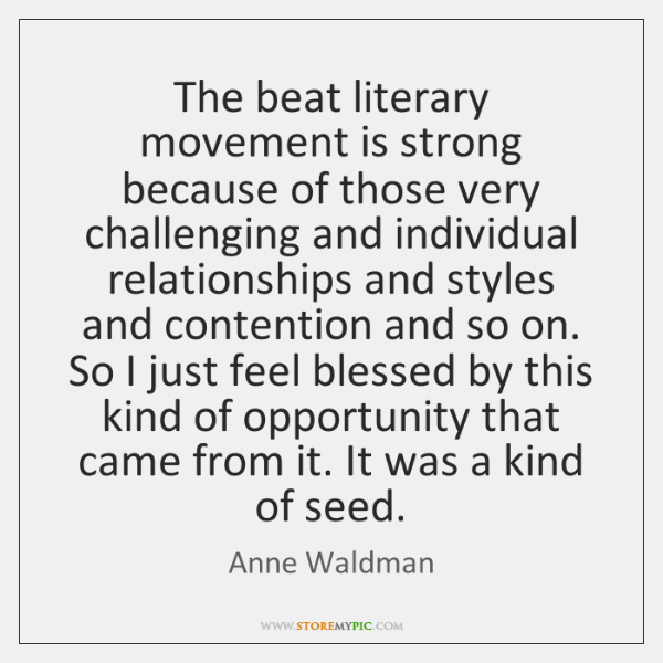 The beat literary movement is strong because of those very challenging and ...