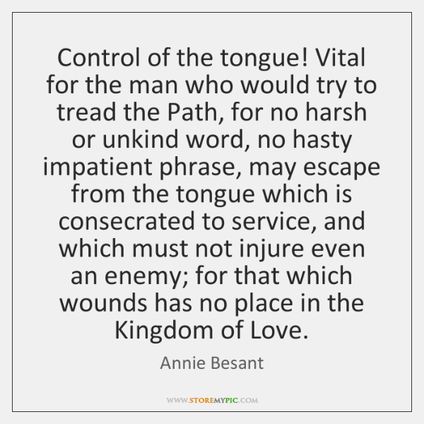 Control of the tongue! Vital for the man who would try to ...