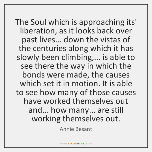 The Soul which is approaching its' liberation, as it looks back over ...
