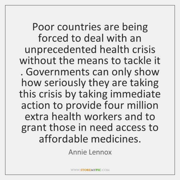 Poor countries are being forced to deal with an unprecedented health crisis ...