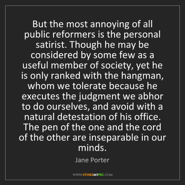 Jane Porter: But the most annoying of all public reformers is the...