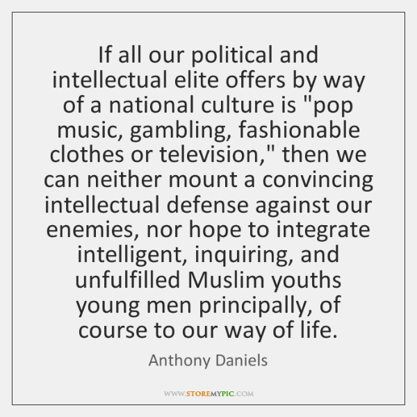 If all our political and intellectual elite offers by way of a ...