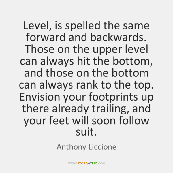 Level, is spelled the same forward and backwards. Those on the upper ...