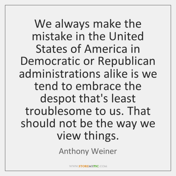 We always make the mistake in the United States of America in ...