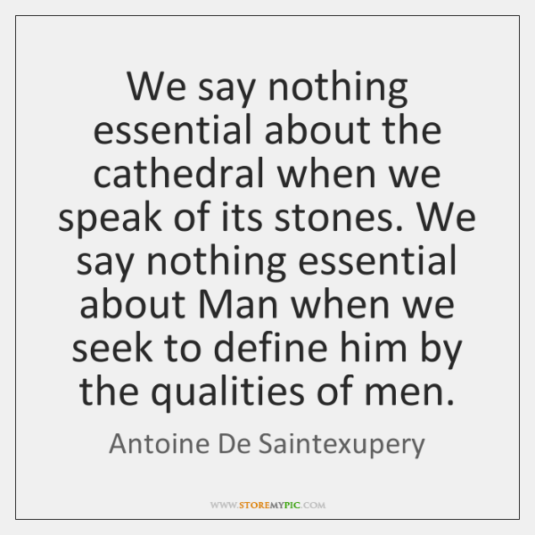 We say nothing essential about the cathedral when we speak of its ...