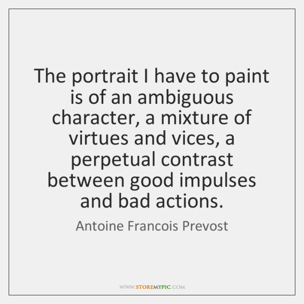 The portrait I have to paint is of an ambiguous character, a ...