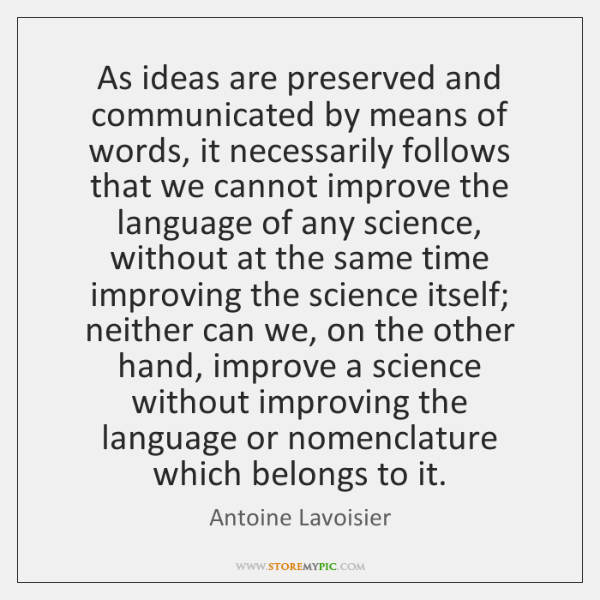 As ideas are preserved and communicated by means of words, it necessarily ...