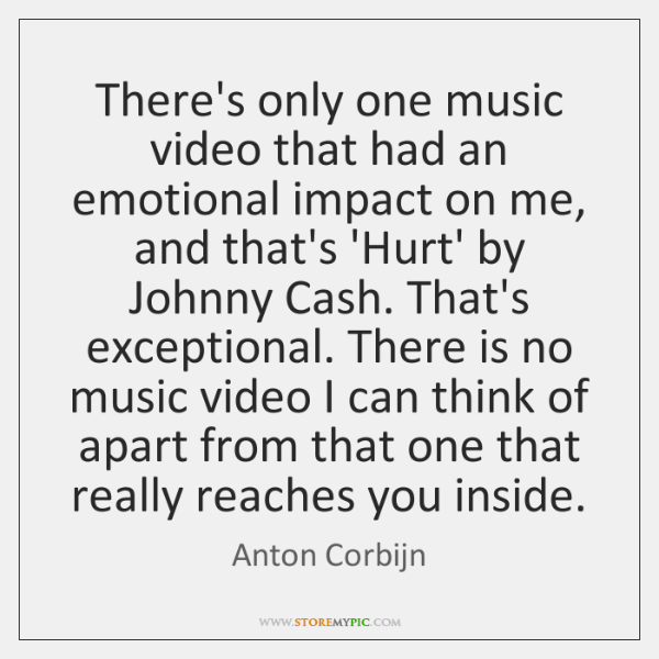 There's only one music video that had an emotional impact on me, ...