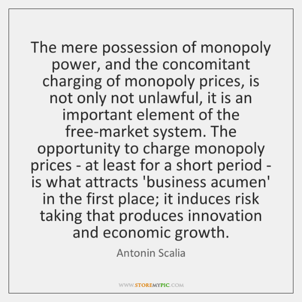 The mere possession of monopoly power, and the concomitant charging of monopoly ...
