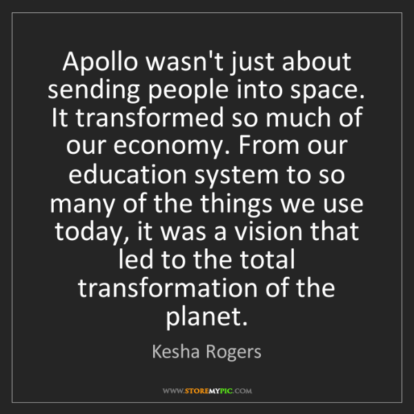 Kesha Rogers: Apollo wasn't just about sending people into space. It...
