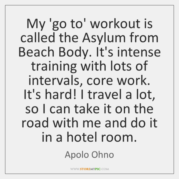 My 'go to' workout is called the Asylum from Beach Body. It's ...